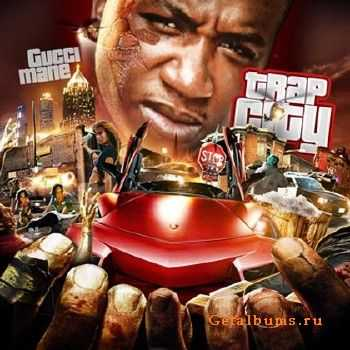 Gucci Mane � Trap City (2012)