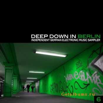 VA - Deep Down in Berlin 6:Independent German Electronic Music Sampler (2012)