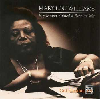 Mary Lou Williams - My Mama Pinned A Rose On Me (1977)