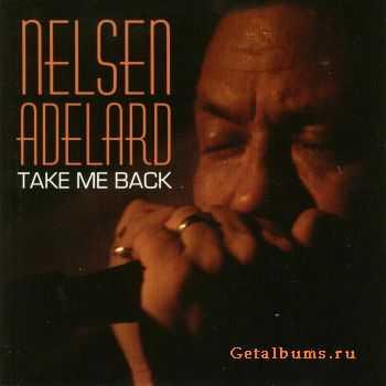 Nelsen Adelard - Take Me Back (2005)