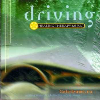 R. Arno, R. Deckard & S. Benzi - Healing Therapy Music - Driving (2000)