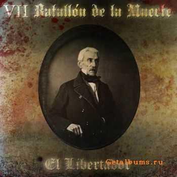 VII Batallón de la Muerte – El Libertador (2012)