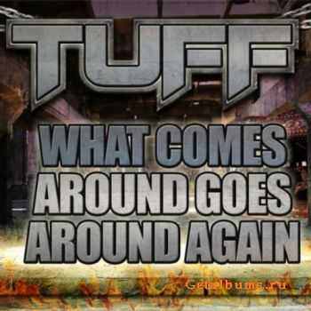 Tuff - What Comes Around Goes Around Again (2012)