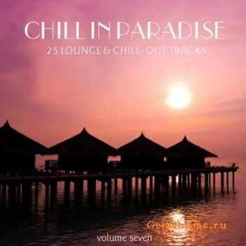 VA - Chill In Paradise Vol 7 (25 Lounge & Chill Out Tracks) (2011)