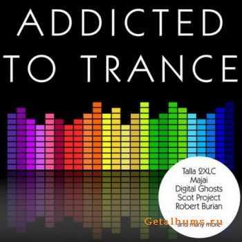 VA - Addicted to Trance (2012)