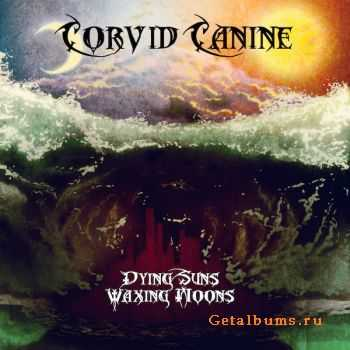 Corvid Canine - Dying Suns Waxing Moons (2011)