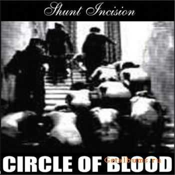 Shunt Incision – Circle Of Blood (2004)