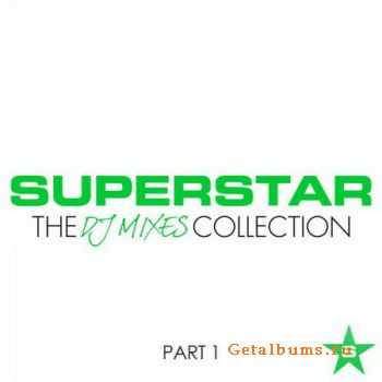 VA - Superstar The DJ Mixes Collection Part 1 (2012)