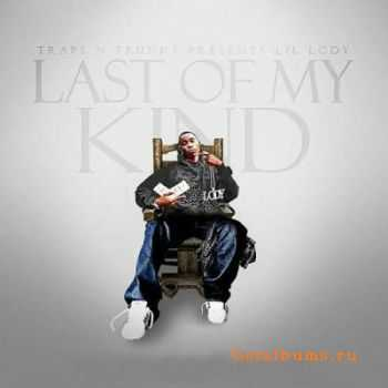 Lil Lody - Last Of My Kind (2012)