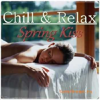Chill & Relax. Spring Kiss (2012)