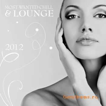 VA - Most Wanted Chill & Lounge (2012)