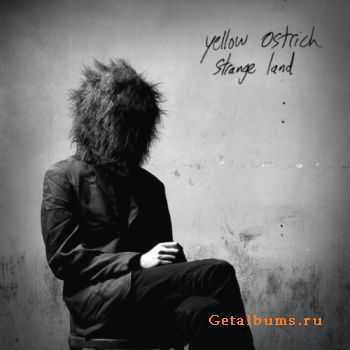 Yellow Ostrich - Strange Land (2012)