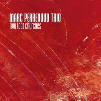 Marc Perrenoud Trio - Two Lost Churches (2012)
