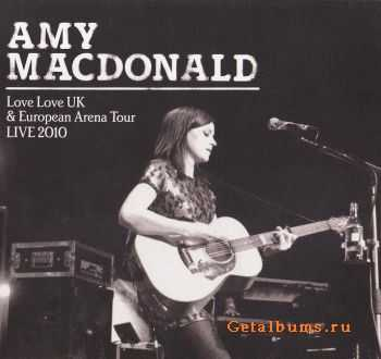 Amy MacDonald - Love Love UK & European Arena Tour Live 2010 (2011)
