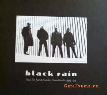 Black Rain - Now I'm Just A Number Soundtracks 1994-95 (2012)