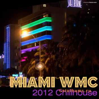 VA - Miami WMC 2012 Chillhouse (2012)