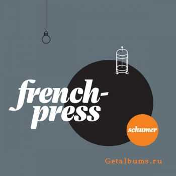 Schumer - French-Press (2012)