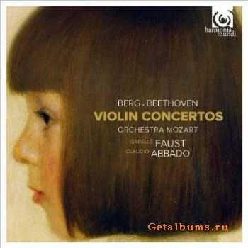 Isabelle Faust, Orchestra Mozart & Claudio Abbado - Berg & Beethoven: Violin Concertos (2012)