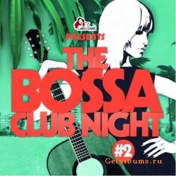 VA - The Bossa Club Night Vol.2 (2012)