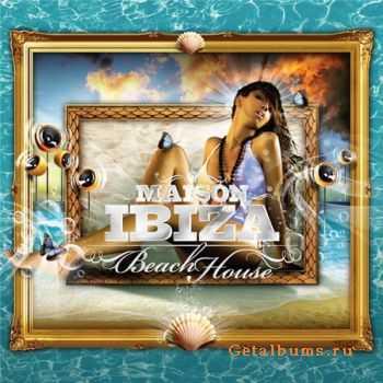 VA - La Maison De Ibiza: Beach House (2012)