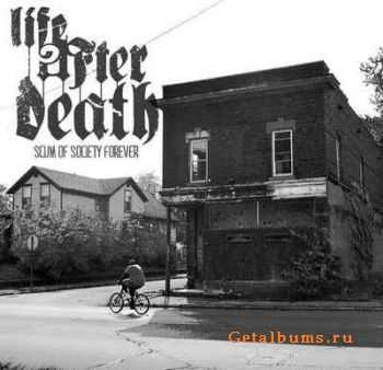 Life After Death - Scum Of Society Forever (2012)