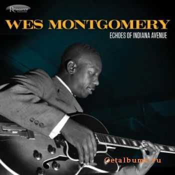 Wes Montgomery - Echoes of Indiana Avenue (2012)