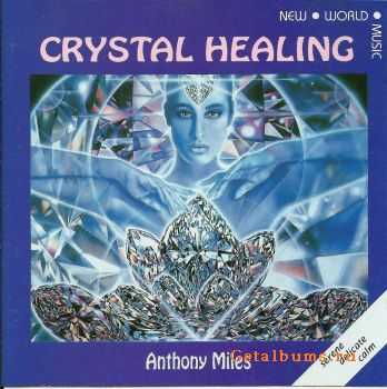 Anthony Miles - Crystal Healing (1992)