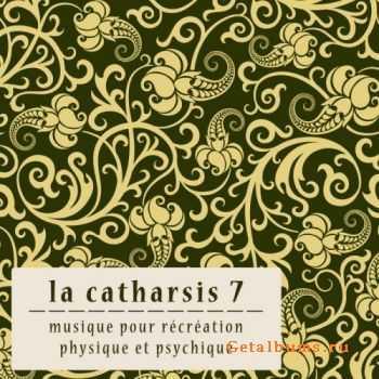 VA - La Catharsis: Septieme Edition 7 (2012)