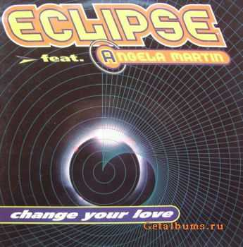 Eclipse feat. Angela Martin - Change Your Love [CDM] (1994)