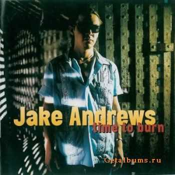 Jake Andrews - Time To Burn (1999)