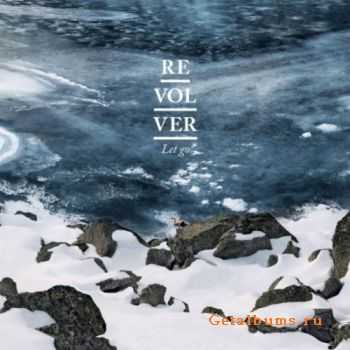 Revolver - Let Go (2012)