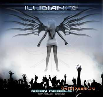 Illidiance - Neon Rebels (Single) (2012)