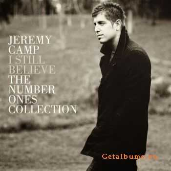 Jeremy Camp - I Still Believe: The Number Ones Collection (2012)