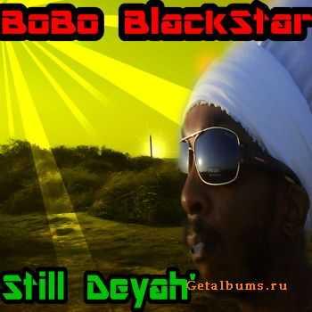 Bobo Blackstar - Still Deyah (2012)