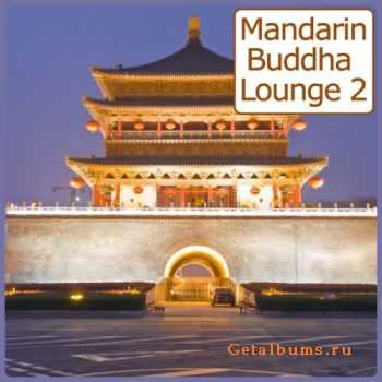 VA - Mandarin Buddha Lounge Vol 2 (40 Asian Influenced Bar Sounds) (2011)