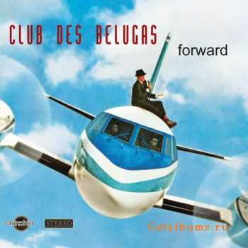Club des Belugas - Forward (2012)