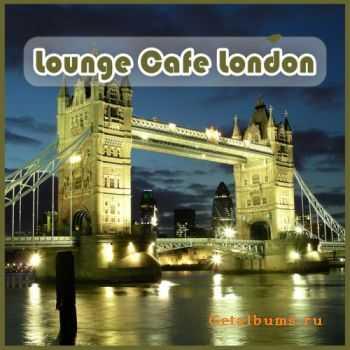 VA - Lounge Cafe London (2011)