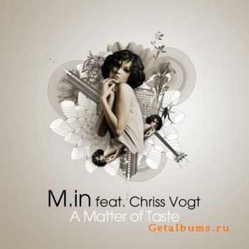 M.in feat. Chriss Vogt - A Matter Of Taste (2011)
