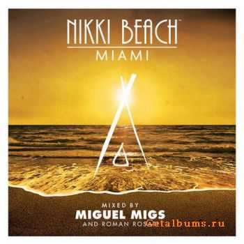 VA - Nikki Beach Miami (Mixed By Miguel Migs And Roman Rosati) (2012)