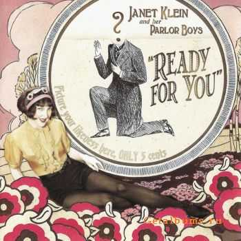Janet Klein And Her Parlor Boys - Ready For You (2008)