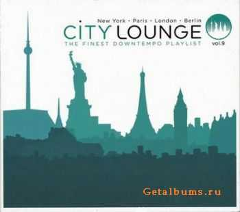 VA - City Lounge Vol.9: Paris - London - New York - Berlin (2012)