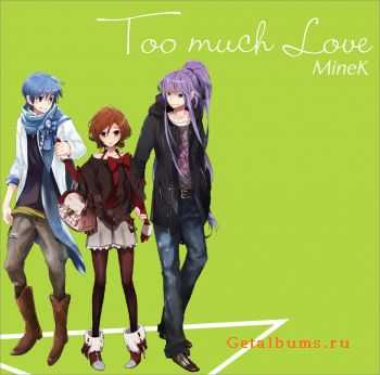 MineK - Too Much Love (2011)