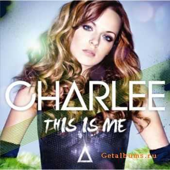 Charlee - This Is Me (2011)