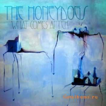 The Honeydog - What Comes After (2012)