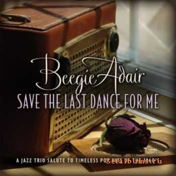 Beegie Adair - Save the Last Dance For Me (2012)