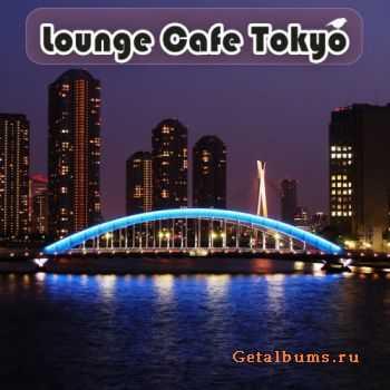 VA - Lounge Cafe Tokyo (2011)