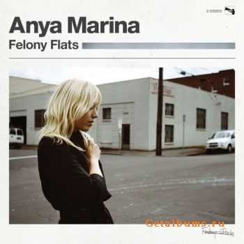 Anya Marina - Felony Flats (Deluxe Version) (2012)