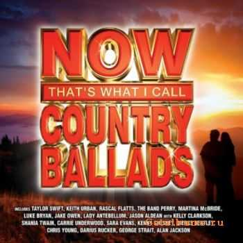 VA - Now Thats What I Call Country Ballads (2012)