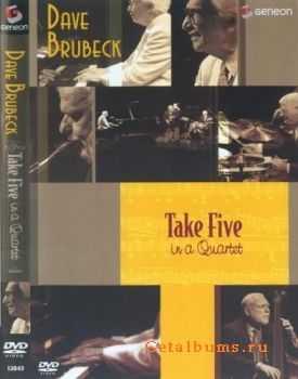 Dave Brubeck - Take Five In A Quartet (2004)