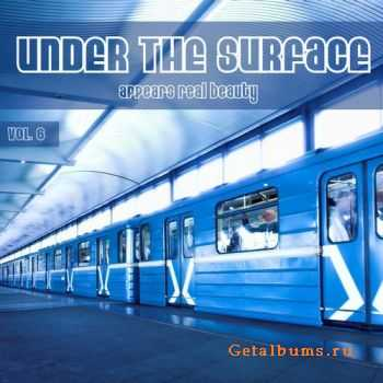 VA - Under the Surface Appears Real Beauty, Vol. 6 (2012)